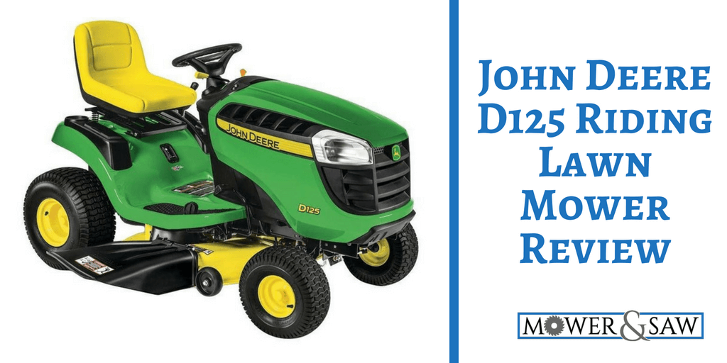 John Deere D125 Riding Lawn Mower Product Review