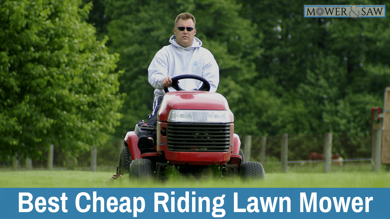 Best Inexpensive Riding Lawn Mowers Cheap And Affordable