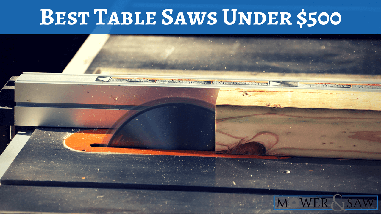 What Is The Best Inexpensive Table Saw Under 500 Product Reviews 2017